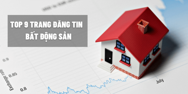 Top 9 trang web đăng tin bất động sản nhộn nhịp, uy tín nhất